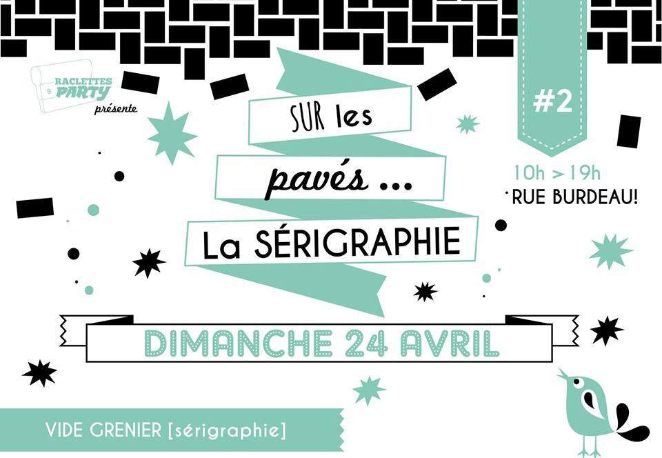 «Sur les pavés… la sérigraphie» 2e édition